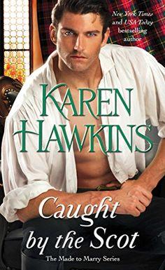 Caught by the Scot (Made to Marry Book 1) by Karen Hawkins https://www.amazon.com/dp/B071CK115Z/ref=cm_sw_r_pi_dp_x_60aXzbJX7PZ9B