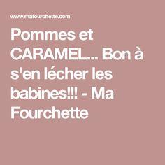 Pommes et CARAMEL... Bon à s'en lécher les babines!!! - Ma Fourchette