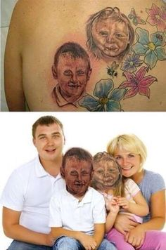 """I'm sorry for the joke I made about tattooing portraits of your childrens faces. I see now, it was a pretty good likeness, after all."""