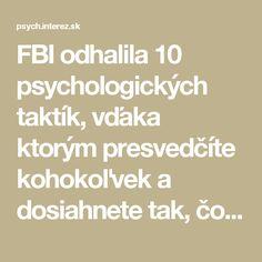 FBI odhalila 10 psychologických taktík, vďaka ktorým presvedčíte kohokoľvek a dosiahnete tak, čo chcete