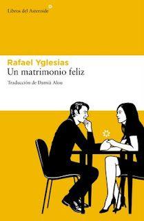 """""""Un matrimonio feliz"""" de Rafael Yglesias"""