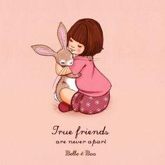 True friends are never apart.