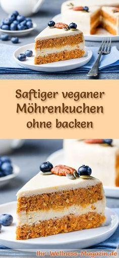 Vegane Kuchen und Süßspeisen: Rezept für einen veganen Möhrenkuchen - der Kuchen gelingt ohne backen, ist gesund, lecker und bekömmlich ...
