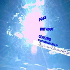 Pray without ceasing 1 Thessalonians 5 17 Bible Verses For Depression, Healing Bible Verses, Encouraging Bible Verses, Bible Verses Quotes, Encouragement Quotes, Bible Prayers, How To Pray Effectively, Christian Affirmations, Doers Of The Word