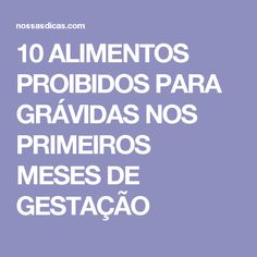 10 ALIMENTOS PROIBIDOS PARA GRÁVIDAS NOS PRIMEIROS MESES DE GESTAÇÃO