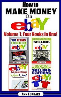 How To Make Money On Ebay Volume I: Four Books In One! by Ann Eckhart, http://www.amazon.com/dp/B00QVWBZ1O/ref=cm_sw_r_pi_dp_fpo7ub0HK8W7C