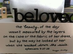 Beloved - Ephesians 5:27-28: Laura...What about this quote under the picture of us that everyone signs?