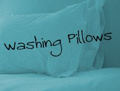Domestic Servitude: How to Wash Pillows