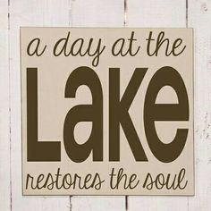"""Word Art Handpainted Wooden Sign: """"A day at the lake restores your soul."""" - Lake Sign - Pick Your Colors via Etsy Lake House Signs, Lake Signs, Beach Signs, Cabin Signs, Cottage Signs, Lake Quotes, Haus Am See, Lakeside Living, Lake Decor"""