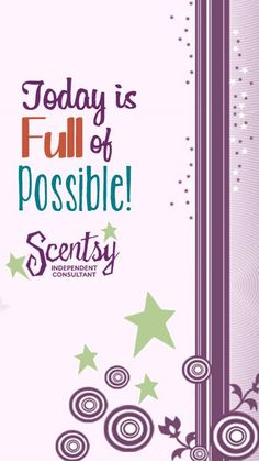 Don't Forget It :) Today is FULL of POSSIBLE! #ScentsySpirit #JustAWickAway #Optimism #Hope #Light #WiseWords
