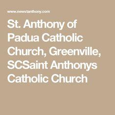 St. Anthony of Padua Catholic Church, Greenville, SCSaint Anthonys Catholic Church