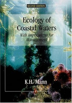 Ecology of Coastal Waters: With Implications For Management by Kenneth H. Mann. $77.97. Publisher: Wiley-Blackwell; 2 edition (May 18, 2000). Publication: May 18, 2000. Edition - 2