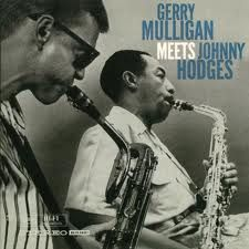 http://nypl.bibliocommons.com/item/show/15974308052_gerry_mulligan_meets_johnny_hodges Gerry Mulligan Meets Johnny Hodges