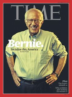 TIME's new cover: Bernie. How he brought fire back to the Democratic Party