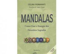 Mandalas - Como Usar a Energia dos Desenhos Sagrados com as melhores condições você encontra no Magazine Edmilson07. Confira!