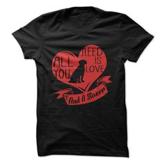 All You Need Is Love And A Boxer T Shirt, Hoodie, Sweatshirt