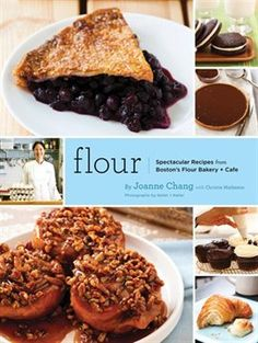 Flour: A Baker's Collection of Spectacular Recipes by Joanne Chang. Highly recommend this fabulous and delicious book!