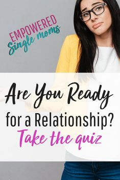 """""""Am I ready for a relationship that is healthy?"""" is a difficult question. After divorce, you wonder will I ever find love again? You will and here is a quiz to help you figure out when you are ready to try again. #singlemom, #dating #quiz"""