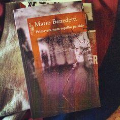 Primavera num espelho partido (Mario Benedetti) - 25/07/2013