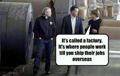 It's called a factory, Mr Romney.It's where people work till you ship their jobs overseas.