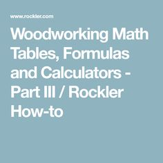 Woodworking Math Tables, Formulas and Calculators - Part III / Rockler How-to