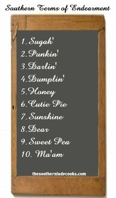 Southern Terms of Endearment - Feel free to add to the list in the comments!