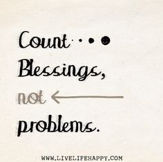 Count blessings, not problems. by deeplifequotes, via Flickr