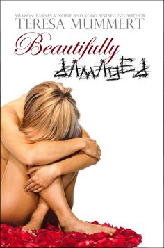 Beautifully Damaged (book 2 of White trash beautiful)- I can't wait to read more about Tucker White :)