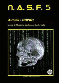 NASF 5 - X-Punk / OOPArt (NASF - Nuovi Autori Science Fiction) (Italian Edition) by AA.VV. Autori vari. $5.49. Publisher: AssoNuoviAutori.org (January 20, 2013). 296 pages