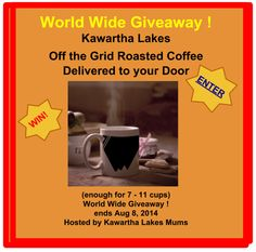 WINNER ! Jeanette L.  World Wide #Giveaway: Kawartha Lakes Coffee Roaster Off the Grid Coffee : Ethically sourced, Roasted in Kawartha Lakes Ontario Canada open to adults wherever not prohibited by law. Ends Aug 8 2014
