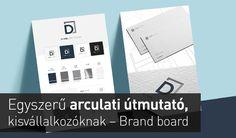 Egyszerű és hasznos arculati útmutató, kisvállalkozóknak – Brand board Brand Board, Corporate Identity, Cards Against Humanity, Marketing, Brand Identity, Visual Identity