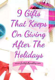 9 Gifts That Keeps On Giving
