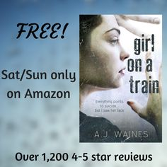 First time ever - FREE No 1 bestseller - the 'original' GIRL ON A TRAIN - this weekend only, 17/18 Feb 2018 Over 1,200 4-5 star reviews ⭐⭐⭐⭐/⭐ [Number 1 in entire Amazon UK and Australia charts]