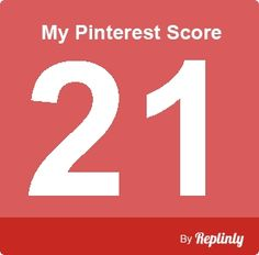 My Pinterest Score is 21 - click the image to calculate your pinterest score - by Repinly.com