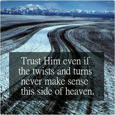 Tho He slay me still I will trust in Him! - Job