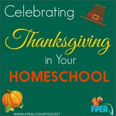 Celebrating Thanksgiving in Your Homeschool - Ultimate Homeschool Podcast Network Summer Holiday Activities, Thanksgiving Activities For Kids, Winter Crafts For Kids, Thanksgiving Crafts, Homeschool High School, Homeschool Curriculum, Homeschooling, Holidays With Kids, School Holidays