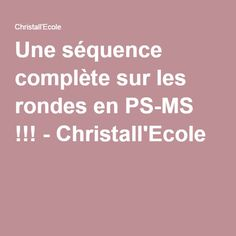 Divers maternelle A complete sequence on the rounds in PS-MS ! - Christall& School you can find similar pins below. We have brought the best of. The Words, Petite Section, Ps Plus, Brain Gym, Free Activities, Elementary Schools, Preschool, Blog, Teaching