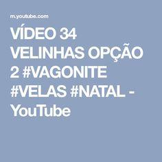 VÍDEO 34 VELINHAS OPÇÃO 2 #VAGONITE #VELAS #NATAL - YouTube