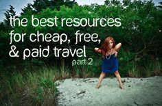 the best resources for cheap, free, and paid travel (part 2!)