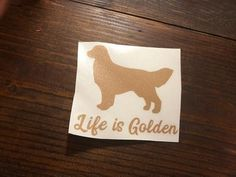 Life is Golden, Golden retriever dog decal,Mother's Day gift, Memorial Day Dog Mom Gifts, Fathers Day Gifts, Dogs Golden Retriever, Retriever Dog, Yeti Decals, Pet Portraits, Cell Phone Cases, Gift For Lover
