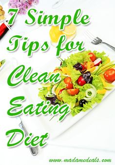 What is Clean Eating Diet? Here are 7 Simple tips for Clean Eating Diet http://madamedeals.com/clean-eating-diet/ #inspireothers #weightloss #cleaneating