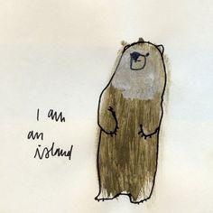 'No bear is an island' by Jen Ray   {Simon  Garfunkel: 'I am a rock, I am an island ...'} ※