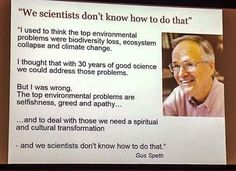 We don't have an environmental problem, we have a greed problem. Pseudo Science, Faith In Humanity, I Can Relate, Greed, Thought Provoking, Climate Change, In This World, Wise Words, Things To Think About
