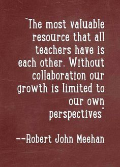 Absolute truth! This is why PLCs and any time given for colleagues to a professional development session together is so essential and importantl!!