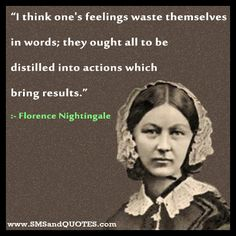 Florence Nightingale Quotes | ... -feelings-waste-themselves-in-words-Florence-Nightingale-quotes.jpg