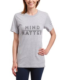 Another great find on #zulily! Gray 'Mind Over Matter' Tee by Favor the Brave #zulilyfinds