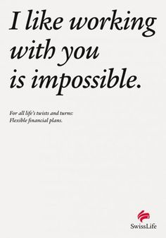 SwissLife ad: 'I like working with you is impossible' #copywriting #reclame.