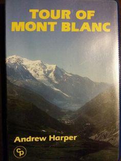Tour of Mont Blanc ; Andrew Harper