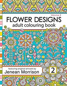 Flower Designs Adult Colouring Book (Flower Designs Adult Colouring Books)