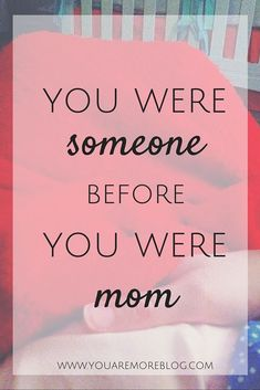 A Different Kind of Mother's Day Post - You Are More